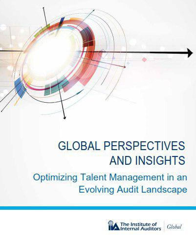 #Internal_Audit  GLOBAL PERSPECTIVES AND INSIGHTS   Optimizing Talent Management in an