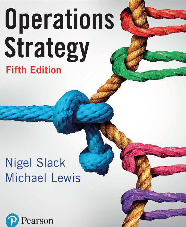 Operation Strategy Book Fifth Edition  Pearson Education Limited 2018